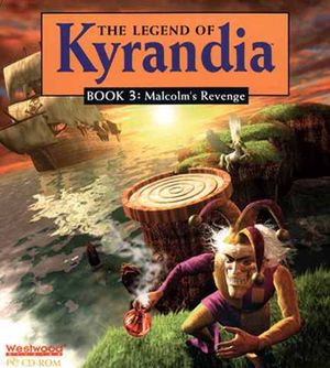 The Legend of Kyrandia: Book 3 - Malcolm's Revenge
