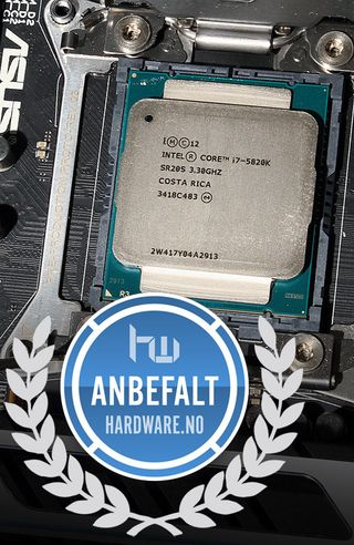 Anbefales - Intel Core i7 5820K.
