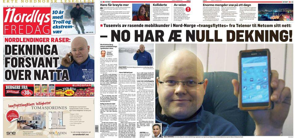 Flyttingen av One Call-kundene fra Telenors til Netcoms nett har fått stor oppmerksomhet i Nord-Norge. Avisa Nordlys spanderte forsida og to sider inne i avisa på temaet fredag.