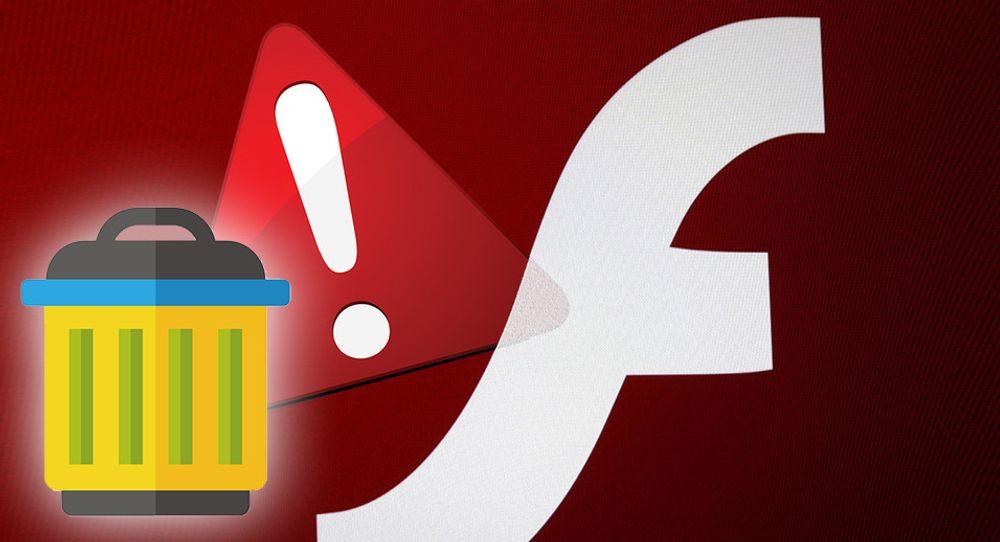 Vi viser deg hvordan du hiver Adobe Flash på hodet ut av maskinen din og rett i søppelbøtta.