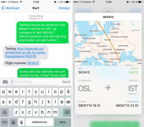 3D Touch sniker seg inn overalt. Holder du inne fingeren på informasjon i tekstmeldinger får du opp et vindu som viser deg hva informasjonen angår. Trykk litt hardere og vinduet blir værende på skjermen. Her ser du også Apples nye tastatur som kan vise store og små bokstaver.