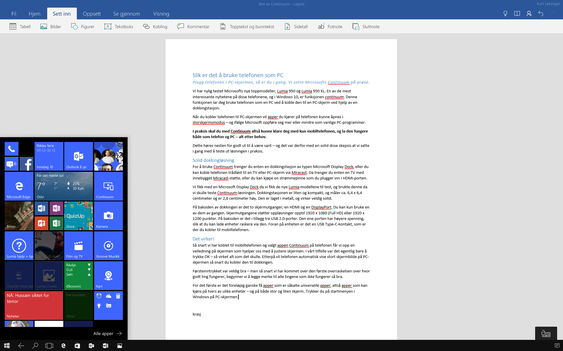 Slik ser det ut når vi kjører Word i fullskjermsmodus. Startmenyen som dukker opp når du trykker Windows-logoen er identisk med startskjermen på mobiltelefonen.