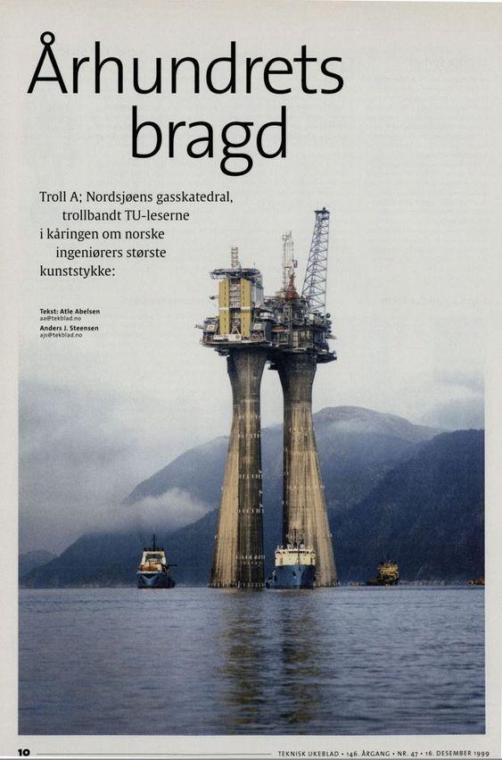Teknisk Ukeblad-leserne stemte i 1999 frem Troll A-utbyggingen som århundrets største norske ingeniørbragd.