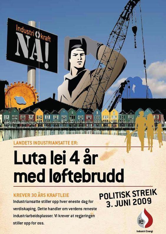 Streikeplakat 3. juni 2009 - Industri Energi (55.000 medlemmer) streiker ved en rekke industristeder i Norge for å protestere på manglende langsiktige kraftavtaler.