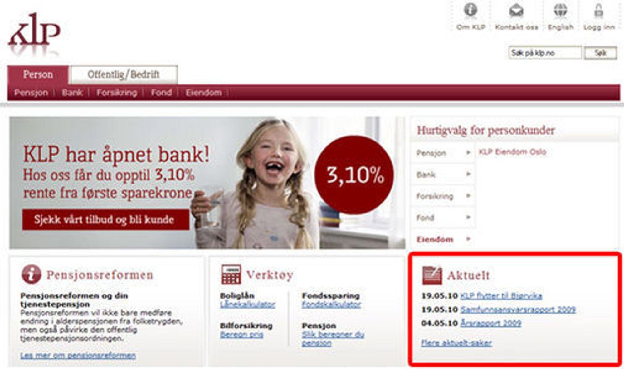Pensjonsselskapet KLP mener brukerne er interessert i at de flytter til Bjørvika eller har lyst til å lese «Samfunnsansvarsrapport 2009». Årsrapporten har også fått plass på forsiden.
