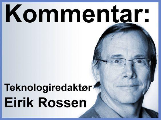 Eirik Rossen er teknologiredaktør i digi.no.