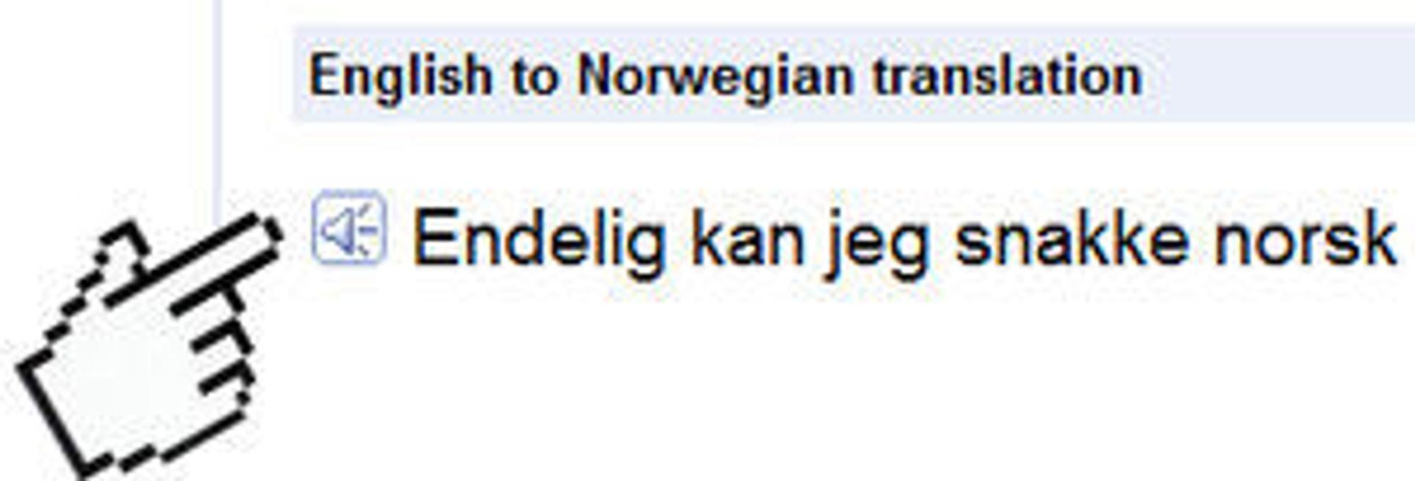 Klikk på dette lydsymbolet for å få teksten lest opp i Google Translate.