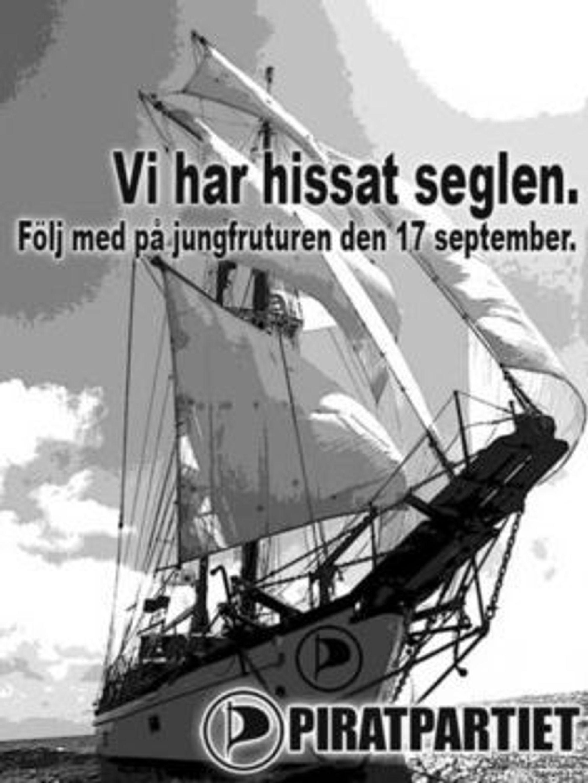 Så langt har Piratpartiet satt spor i deler av Europa. Vil partiet få fotfeste i Norge? Bildet er fra den første valgkamp-plakaten til piratene fra det svenske riksdagsvalget i 2006.