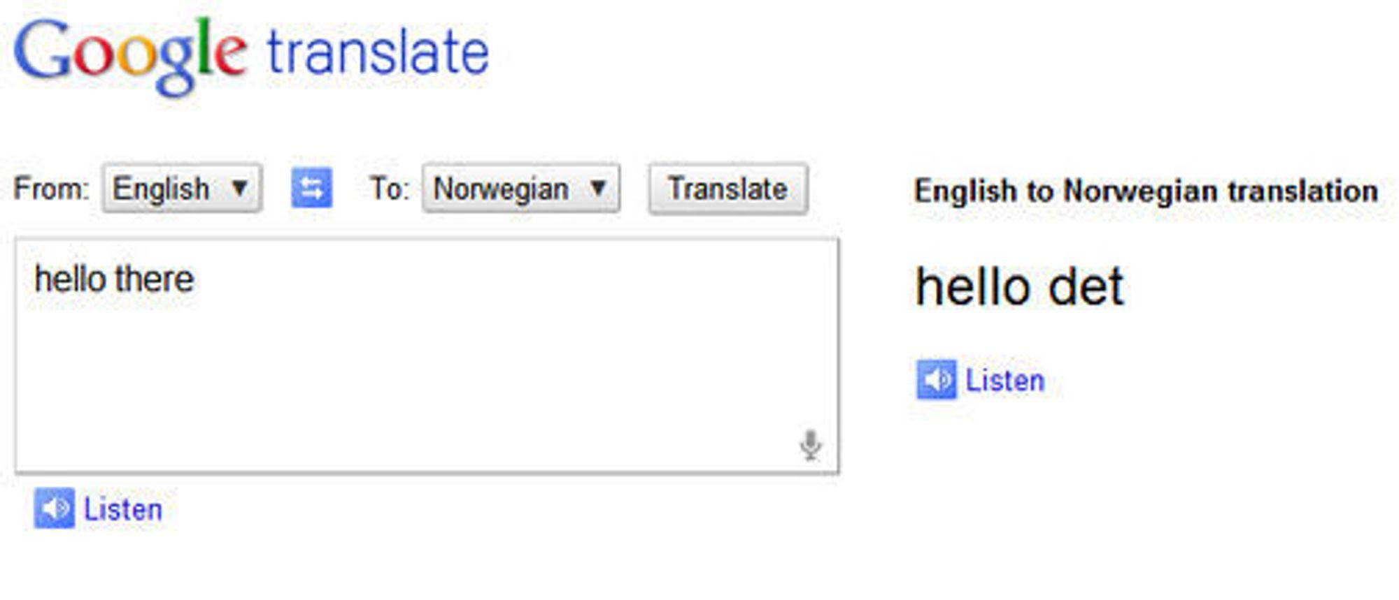 Nå kan man prate på engelsk til Google Translate, dersom man benytter Chrome 11. Men i likhet med oversettelsene til andre språk, fungerer det ikke like godt hver gang.