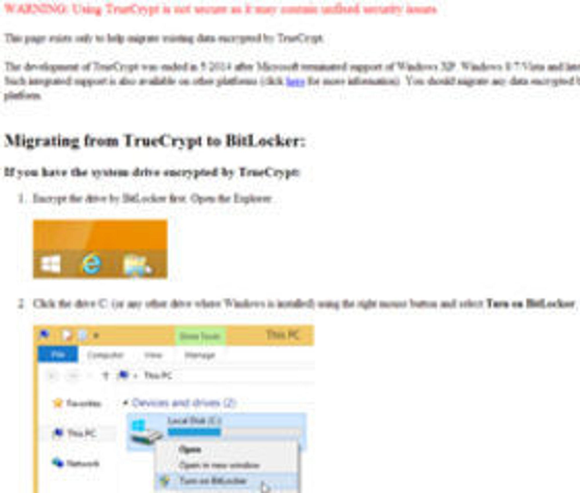 I en melding advarer utgiverne av TrueCrypt mot bruk av programvaren. Mer skal heller ikke til for å ødelegge tilliten til programmet.