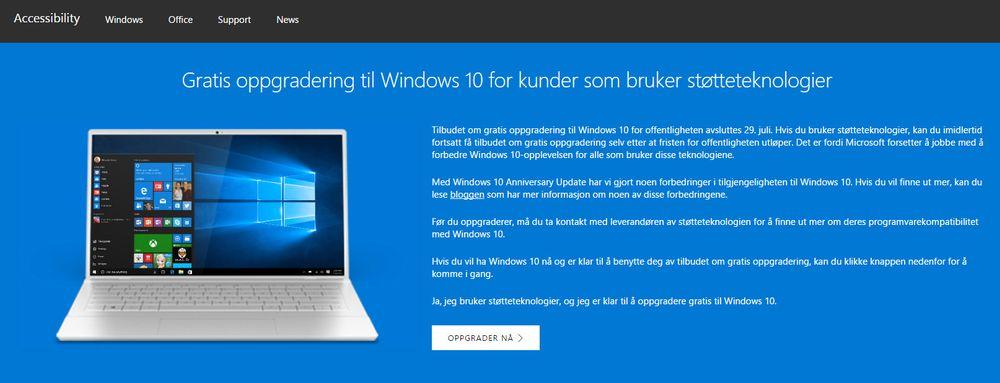 Brukere av Windows 7 og 8.1 som svarer ja på at de bruker støtteteknologier, kan i overskuelig framtidig oppgradere gratis til Windows 10.
