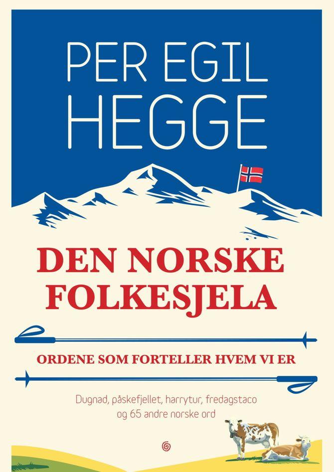 Per Egil Hegge peker i boken på hvordan ord som dugnad, blå swix, harrytur, å nave, brødskive, hålke, kladdeføre, fellesferie, oljerikdom og gullrekka ikke bare sier noe om språket - men også mye om hvordan vi lever. (Foto: Kagge)