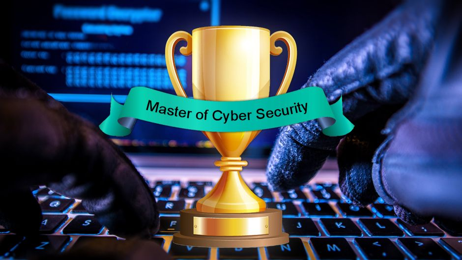 Master of Cyber Security