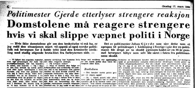 Politimester Gjerde i Oslo fryktet at generell bevæpning ville tvinge seg fram.