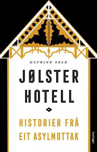 Katrine Sele har skrive boka Jølster hotell, Historier frå eit asylmottak.