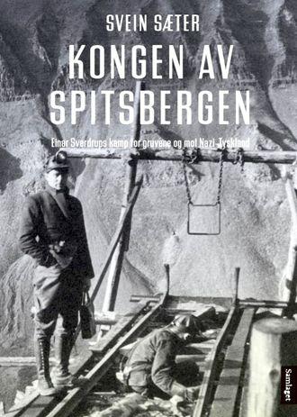 Forsiden av boka «Kongen av Spitsbergen» fra Samlaget. Forfatter er Svein Sæter.