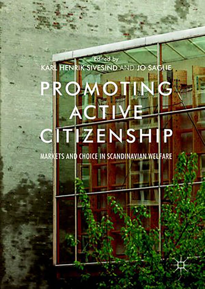 Boka «Promoting active citizenship. Markets and choice i Scandinavian welfare» er redigert av Karl Henrik Sivesind og Jo Saglie.