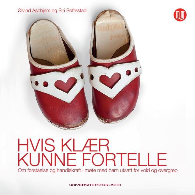 «Hvis klær kunne fortelle», av Siri Søftestad og Øivind Aschjem.