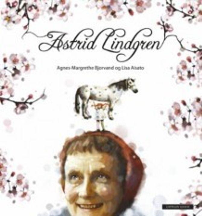 Faktabok om Astrid Lindgren for barn og unge. Cappelen Damm.