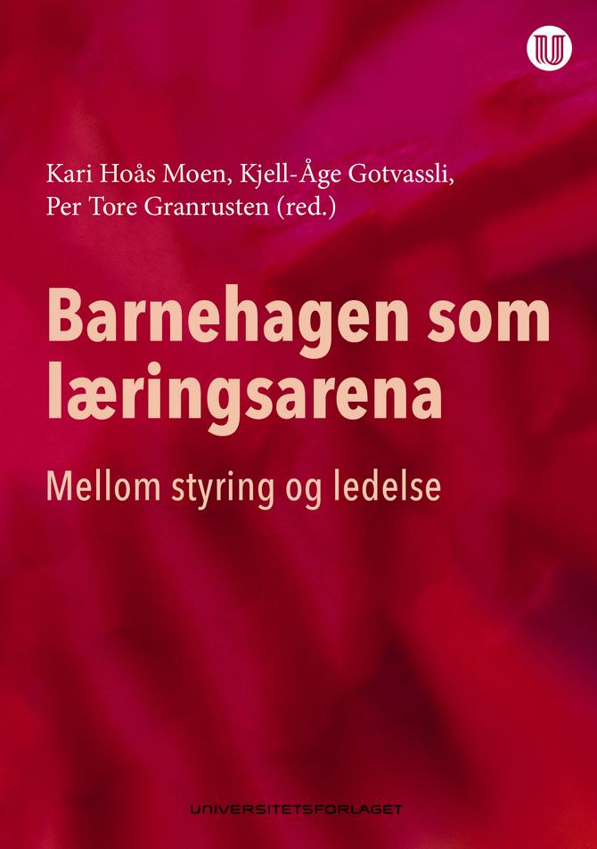 """""""Barnehagen som læringsarena - mellom styring og ledelse""""."""