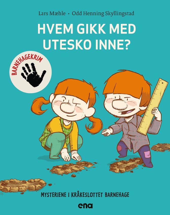«Hvem gikk med utesko inne?» av Lars Mæhle. Illustrert av Odd Henning Skyllingstad.