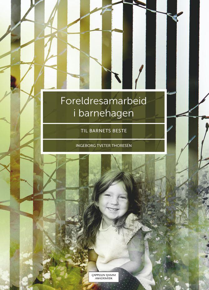 """""""Foreldresamarbeid i barnehagen. Til barnets beste"""", utgitt på Cappelen Damm forlag."""