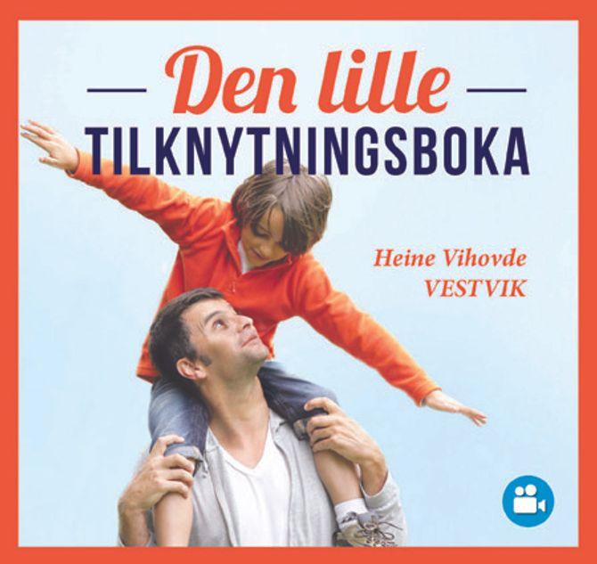 """""""Den lille tilknytningsboka"""" av Heine V. Vestvik."""