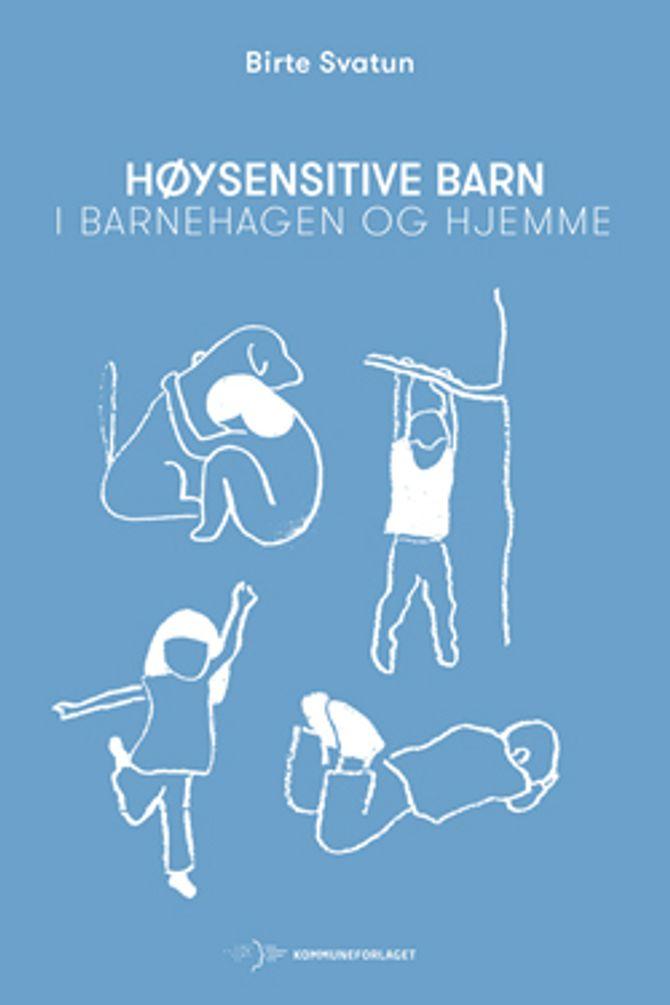Høysensitive barn - I barnehagen og hjemme er utgitt på Kommuneforlaget og illustrert av Manuela Pacheco.