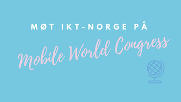 Møt IKT-Norge på Mobile world Congress