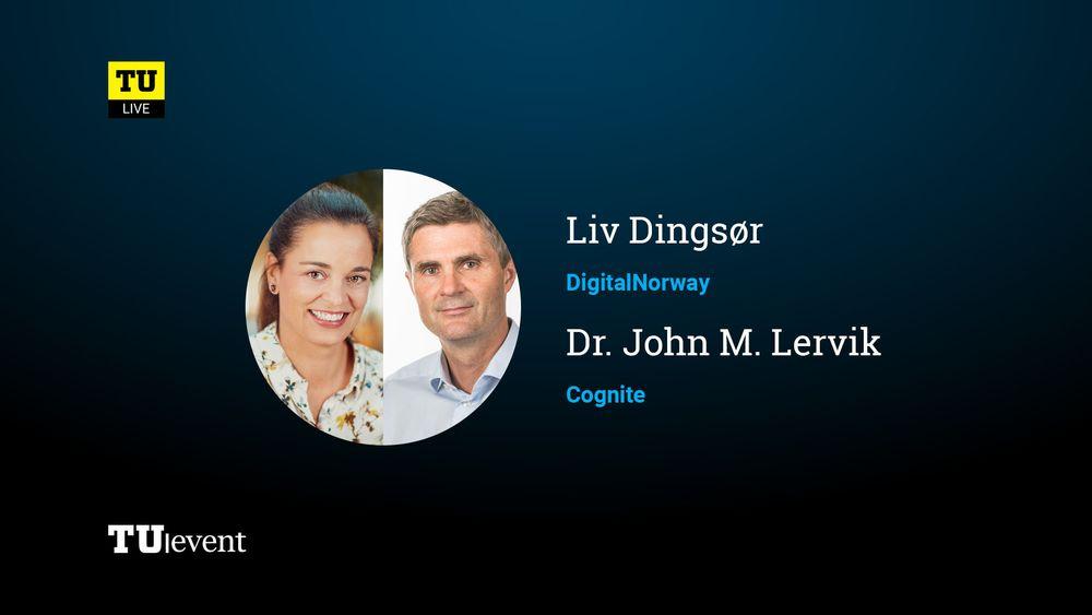TU LIVE ONSDAG KL 1200: Adm. dir. Liv Dingsør i Digital Norway og adm.dir. John Markus Lervik i Cognite.