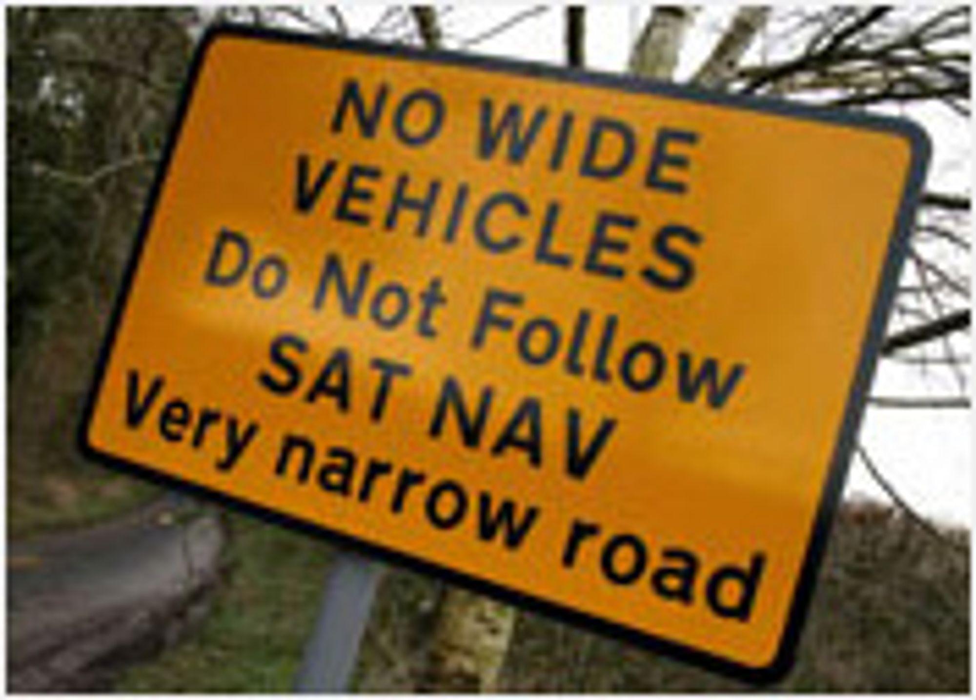 GPS-en leder til raskeste vei. Hvis du har en smal bil.